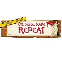 Eat, Drink, Scare, Repeat Sign